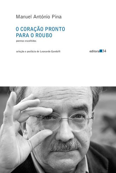 O coração pronto para o roubo: Poemas escolhidos, livro de Manuel António Pina