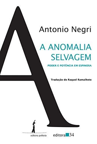 A anomalia selvagem: Poder e potência em Espinosa, livro de Antonio Negri