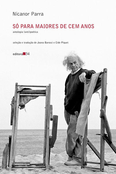 Só para maiores de cem anos - Antologia (anti)poética, livro de Nicanor Parra