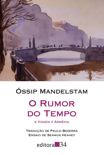 O rumor do tempo e Viagem à Armênia, livro de Óssip Mandelstam