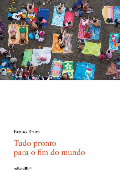 Tudo pronto para o fim do mundo, livro de Bruno Brum