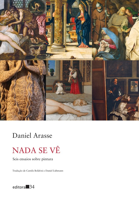 Nada se vê - Seis ensaios sobre pintura, livro de Daniel Arasse