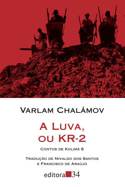 A luva, ou KR-2 - Contos de Kolimá 6, livro de Varlam Chalámov