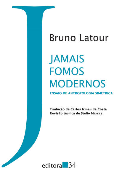 Jamais fomos modernos - Ensaio de antropologia simétrica, livro de Bruno Latour