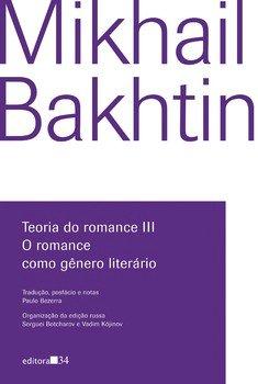 Teoria do romance III. O romance como gênero literário, livro de Mikhail Bakhtin, Serguei Botcharov, Vadim Kójinov (orgs.)