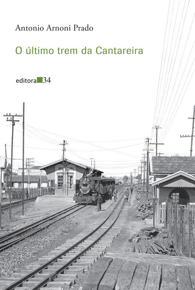 O último trem da Cantareira, livro de Antonio Arnoni Prado