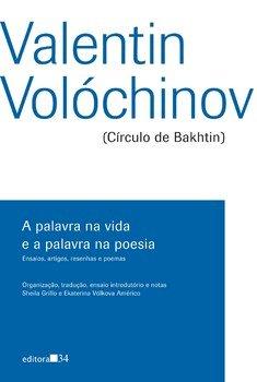 A palavra na vida e a palavra na poesia - Ensaios, artigos, resenhas e poemas, livro de Valentin Volóchinov