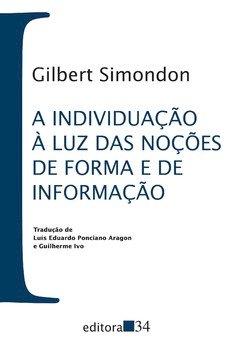 A individuação à luz das noções de forma e de informação, livro de Gilbert Simondon