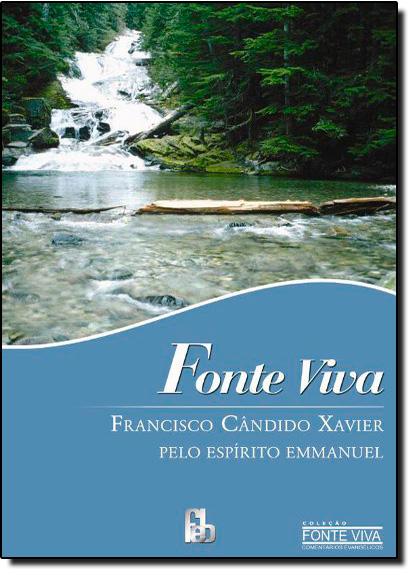 Fonte Viva - Coleção Fonte Viva - Edição Especial, livro de Francisco Cândido Xavier