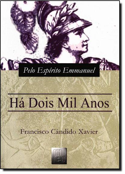 Há Dois Mil Anos - Coleção Romances de Emmanuel, livro de Francisco Candido  Xavier