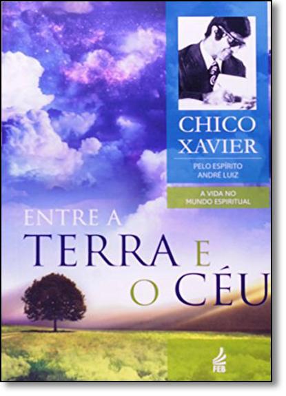 Entre a Terra e o Céu, livro de Francisco Cândido Xavier