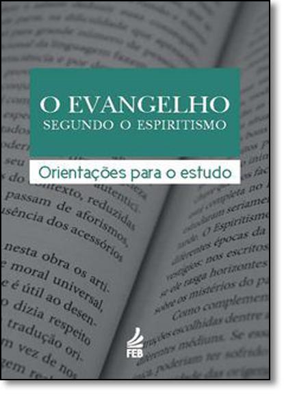 Evangelho Segundo o Espiritismo, O: Orientações Para o Estudo, livro de Antonio Cesar Perri de Carvalho