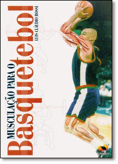 Musculação Para o Basquetebol, livro de Luis Cláudio Bossi