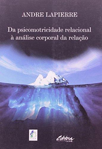 Da psicomotricidade relacional à análise corporal da relação, livro de Andre Lapierre