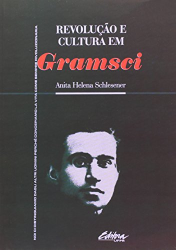 Revoluçao e Cultura em Gramsci, livro de Anita Helena Schlesener