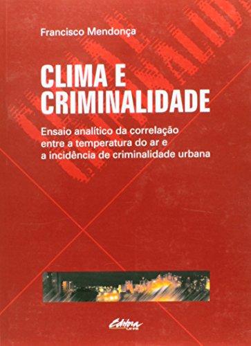 CLIMA E CRIMINALIDADE, livro de José Xavier Carvalho de Mendonça