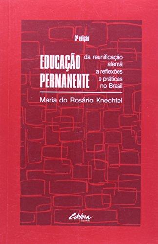 Educação Permanente: Da Reunificação Alemã a Reflexões e Práticas no Brasil, livro de Maria do Rosário Knechtel