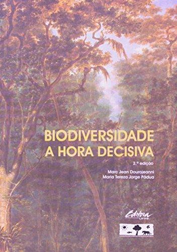 Biodiversidade. a hora decisiva, livro de Marc Jean Dourojeanni, Maria Tereza Jorge Pádua