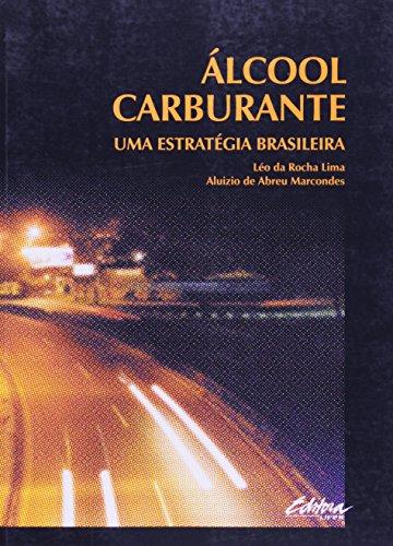 Álcool Carburante: Uma Estratégia Brasileira, livro de Léo da Rocha Lima