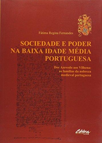 SOCIEDADE E PODER NA IDADE MEDIA PORTUGUESA, livro de Fátima Regina Fernandes