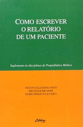 COMO ESCREVER O RELATORIO DE UM PACIENTE, livro de Nilton Salles Rosa Neto