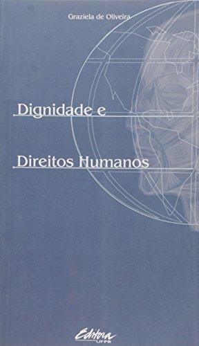 Dignidade e Direitos Humanos, livro de Graziela De Oliveira