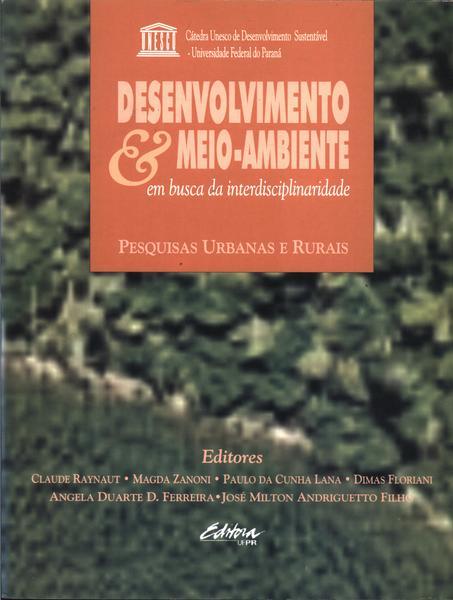Desenvolvimento e Meio Ambiente: em Busca da Interdisciplinaridade, livro de Raynaut