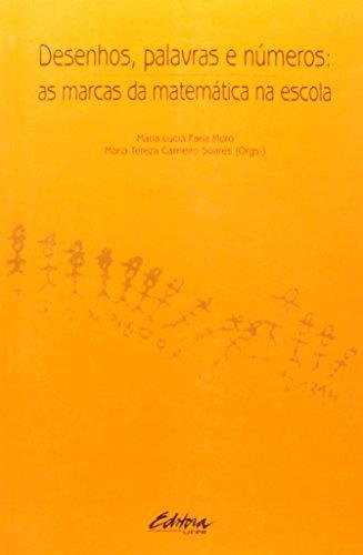Desenhos, Palavras e Números: As Marcas da Matemática na Escola, livro de Maria Teresa Carneiro Soares, Maria Lucia Moro