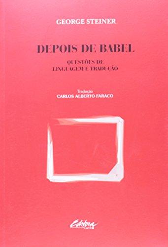 Depois de Babel: questõs de Linguagem e Tradução, livro de George Steiner