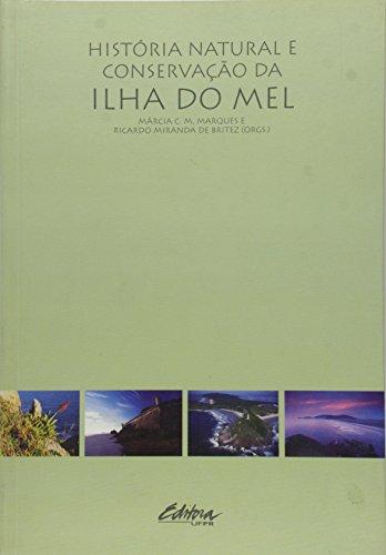 HISTORIA NATURAL E CONSERVACAO DA ILHA DO MEL, livro de Daniela de Freitas Marques