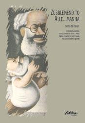 Zubblemend to Alle...manha, livro de Barão de Itararé, Carlos Eduardo Schmidt Capela, Ana Carina Baron Engerroff