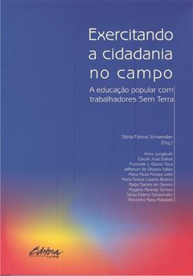 Exercitando a cidadania no campo. a educação popular com trabalhadores sem terra, livro de Sônia Fátima Schwendler