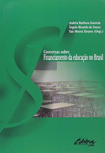Conversas sobre o financiamento da educação no Brasil, livro de Andréa Barbosa GouveiaÂngelo Ricardo de Souza, Taís Moura Tavares
