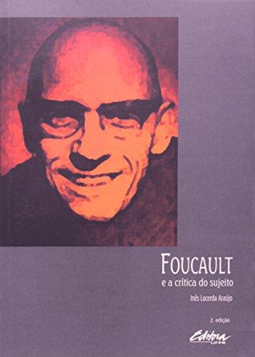 Foucault e a Crítica do Sujeito, livro de Marco César de Araujo