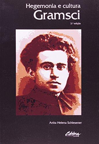 Hegemonia e Cultura: Gramsci, livro de Anita Helena Schlesener