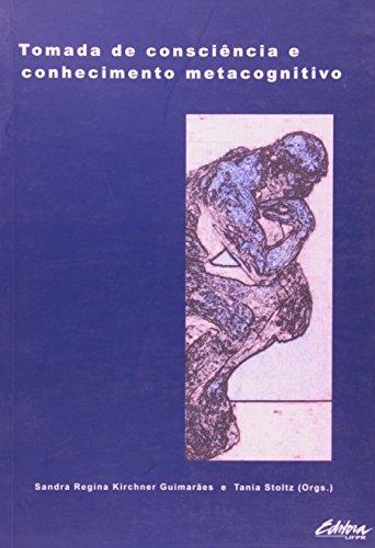 TOMADA DE CONSCIENCIA E CONHECIMENTO METACOGNITIVO, livro de Sandra Regina Kirchner Guimaraes