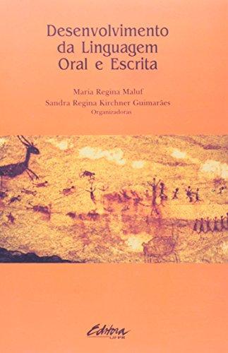 Desenvolvimento da linguagem oral e escrita, livro de Sandra Regina Kirchner Guimares, Maria Regina Maluf