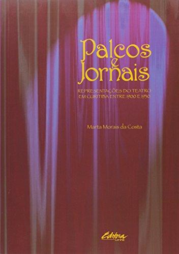 Palcos e jornais. representações do teatro em Curitiba entre 1900 e 1930, livro de Marta Moraís da Costa