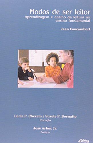 Modos de Ser Leitor - Aprendizagem e Ensino da Literatura no Ensino Fundamental, livro de Foucambert