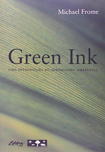 Green ink. uma introdução ao jornalismo ambiental, livro de MIchael Frome
