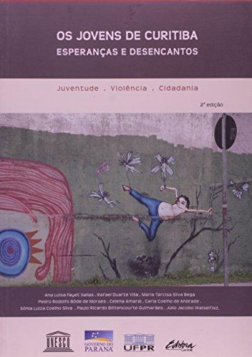 Jovens de Curitiba, Os: Esperanças e Desencantos, livro de Ana Luísa Fayet Sallas