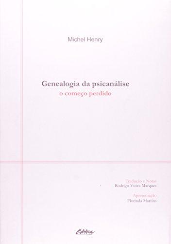 Genealogia da Psicanálise: o Começo Perdido, livro de Michel Henry