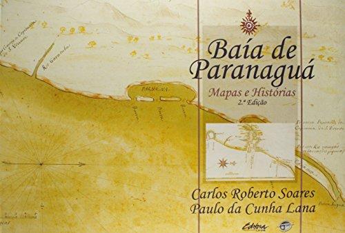 Baía de Paranaguá. mapas e histórias, livro de Paulo da Cunha Lana, Carlos Roberto Soares