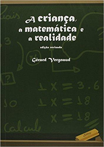 Criança, a Matemática e a Realidade, A, livro de