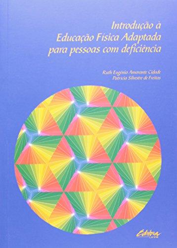 Introdução à educação física adaptada para pessoas com deficiência, livro de Ruth Eugênia Amarante Cidade, Patricia Silvestre de Freitas