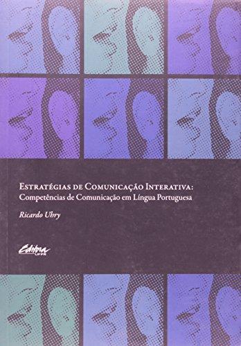 Estratégias de Comunicação Interativa: Competências de Comunicação em Língua Portuguesa, livro de Ricardo Uhry