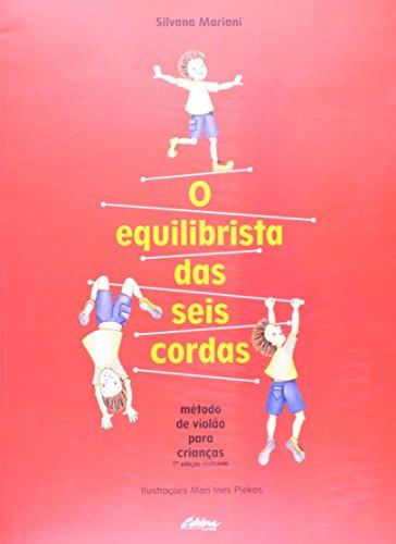 O equilibrista das seis cordas. método de violão para crianças, livro de Silvana Mariani