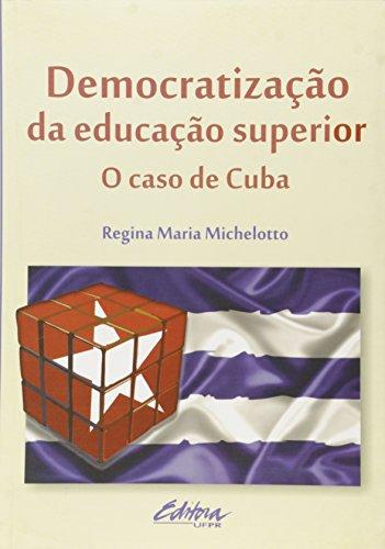 Democratização da educação superior. o caso de Cuba, livro de Regina Maria Michelotto