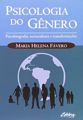 Psicologia do Gênero: Psicobiografia, Sociocultura e Transformações, livro de Maria Helena Fávero