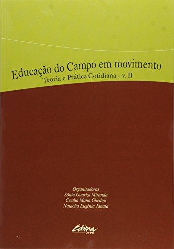 Educação do Campo em Movimento: Teoria e Prática Cotidiana - Vol. 2, livro de Sonia Guariza;Ghedini, Cecilia Maria;Janata, Natacha Eugenia Miranda
